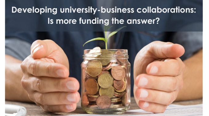 Developing University-business Cooperation: Is More Funding The Answer?