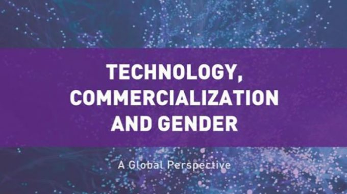 Dr. Marina Ranga About Her New Book: Technology, Commercialization And Gender: A Global Perspective