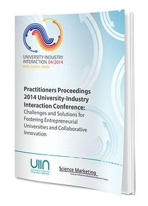 Practitioners Proceedings Of The 2014 University-Industry Interaction Conference